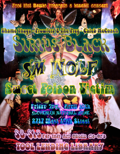 April 10th Benefit Poster featuring Sweet Poison Victim, S.M. Wolf, Shame Thugs, Caleb McCoach, Prowlers & The Prey, Food Not Bombs Presents a Fundraiser for a Tool Lending Library