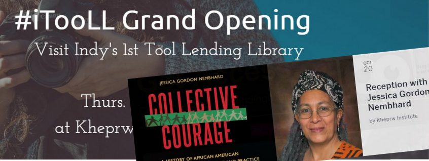 Visit Indy's 1st Tool Lending Library Thursday the 20th at Kheprw Institute (3549 Boulevard Pl.) with Collective Courage author-speaker Jessica Nembhard